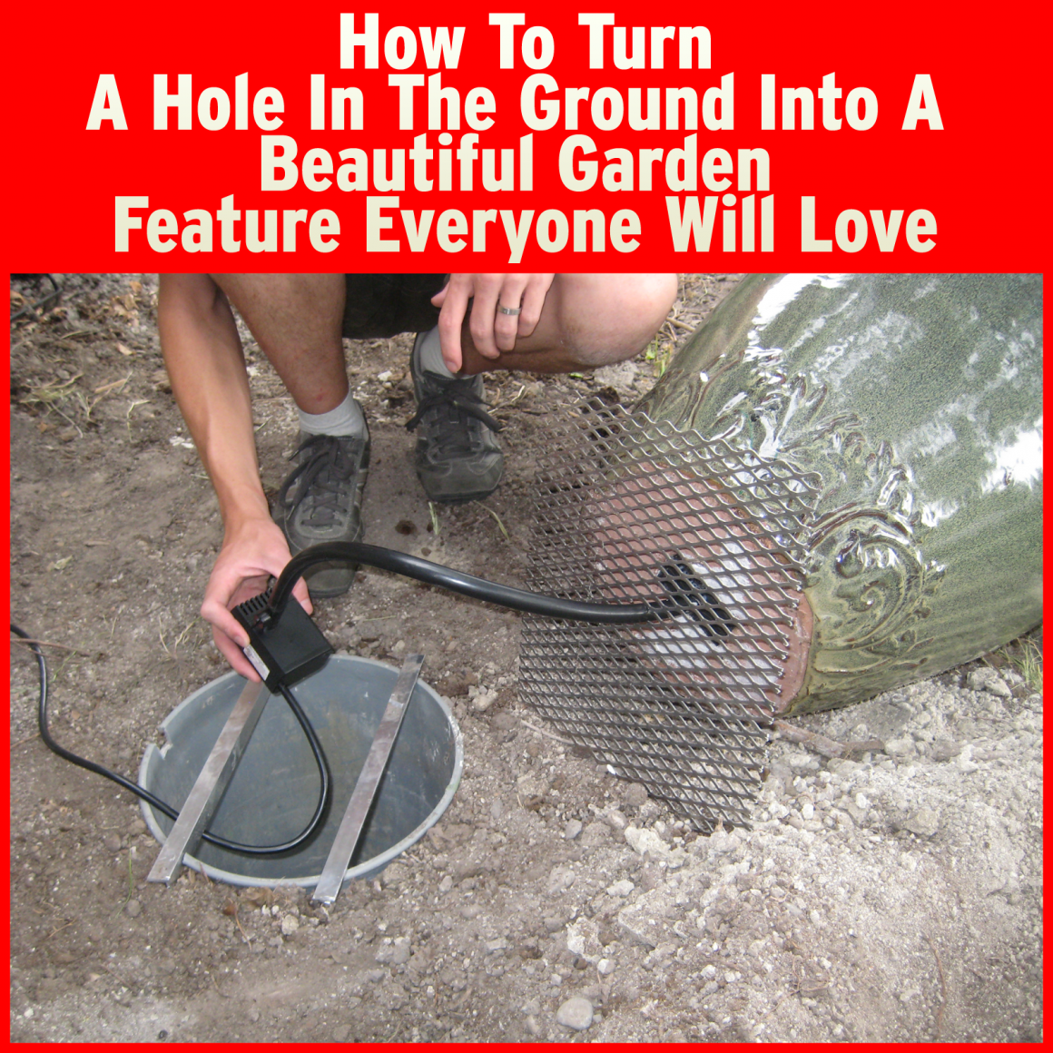 How To Turn A Hole In The Ground Into A Beautiful Garden Feature Everyone Will Love